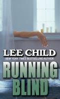 Cover image for Running blind. bk. 4 [large print] : Jack Reacher series