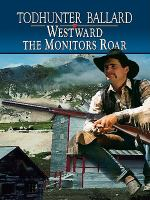 Cover image for Westward the monitors roar