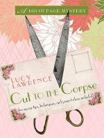 Cover image for Cut to the corpse. bk. 2 : Decoupage murder mystery series