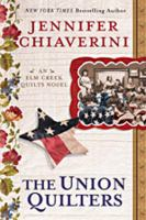 Cover image for The Union quilters. bk. 17 Elm Creek quilts series