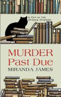 Cover image for Murder past due. bk. 1 [large print] : Cat in the stacks mystery series