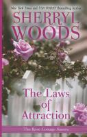 Cover image for The laws of attraction. bk. 3 The Rose Cottage sisters series