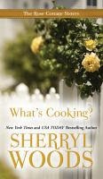 Cover image for What's cooking? bk. 2 Rose cottage sisters series