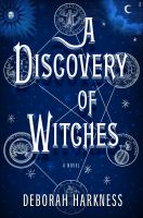 Cover image for A discovery of witches. bk. 1 All souls series