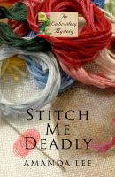 Cover image for Stitch me deadly. bk. 2 Embroidery mystery series