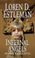 Cover image for Infernal angels. bk. 21 Amos Walker series