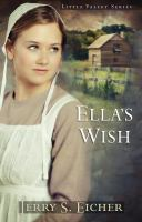 Cover image for Ella's wish. bk. 2 Little Valley series