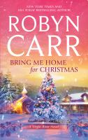 Cover image for Bring me home for Christmas. bk. 14 Virgin River series
