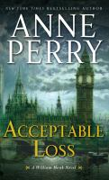 Cover image for Acceptable loss. bk. 17 William Monk series