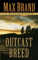 Cover image for OUTCAST BREED : a western trio