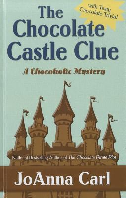 Cover image for The chocolate castle clue. bk. 11 Chocoholic mystery series