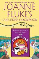 Cover image for Joanne Fluke's Lake Eden cookbook Hannah Swensen's recipes from the cookie jar