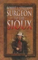 Cover image for Surgeon to the Sioux