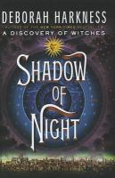 Cover image for Shadow of night. bk. 2 All souls trilogy series