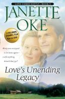 Cover image for Love's unending legacy. bk. 5 Love comes softly series