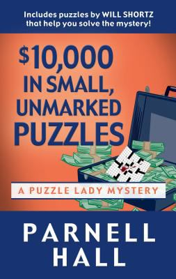 Cover image for $10,000 in small, unmarked puzzles. bk. 13 Puzzle Lady mystery series