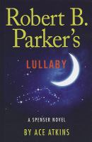 Cover image for Robert B. Parker's lullaby Spenser series