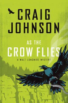 Cover image for As the crow flies. bk. 8 [large print] : Walt Longmire series