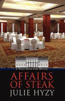 Cover image for Affairs of steak. bk. 5 [large print] : White House Chef mystery series