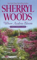 Cover image for Where azaleas bloom. bk. 10 Sweet Magnolias series