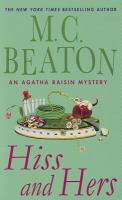 Cover image for Hiss and hers. bk. 23 Agatha Raisin mystery series