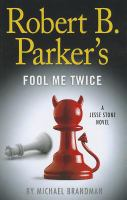 Cover image for Robert B. Parker's Fool me twice. bk. 11 Jesse Stone novel series