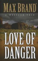 Cover image for Love of danger a western trio
