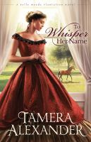 Cover image for To whisper her name. bk. 1 [large print] : Belle Meade Plantation series