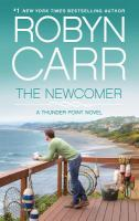 Cover image for The newcomer. bk. 2 [large print] : Thunder Point series