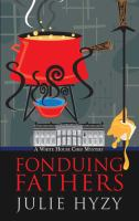 Cover image for Fonduing Fathers. bk. 6 [large print] : White House Chef mystery series