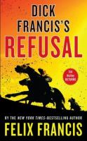 Cover image for Dick Francis's Refusal [large print]