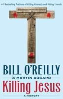 Cover image for Killing Jesus a history
