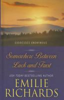 Cover image for Somewhere between Luck and Trust. bk. 2 Goddesses anonymous series
