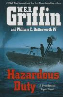 Cover image for Hazardous duty. bk. 8 Presidential agent series