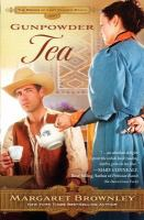 Cover image for Gunpowder tea. bk. 3 [large print] : Brides of Last Chance Ranch series
