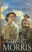 Cover image for Sabrina's man. bk. 2 [large print] : Western justice series