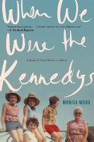 Cover image for When we were the Kennedys [large print] : a memoir from Mexico, Maine