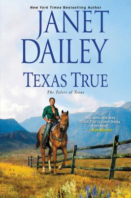 Cover image for Texas true. bk. 1 [large print] : The Tylers of Texas series