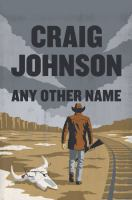 Cover image for Any other name. bk. 11 [large print] : Walt Longmire series