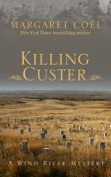 Cover image for Killing Custer. bk. 17 [large print] : Father John O'Malley mystery series