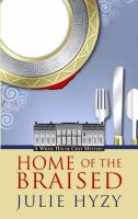 Cover image for Home of the braised. bk. 7 [large print] : White House Chef mystery series
