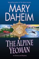 Cover image for The Alpine yeoman. bk. 25 [large print] : Emma Lord mystery series
