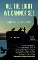 Cover image for All the light we cannot see [large print]