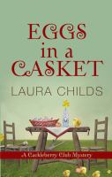 Cover image for Eggs in a casket. bk. 5 Cackleberry Club mystery series