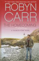 Cover image for The homecoming. bk. 6 [large print] : Thunder Point series