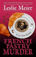 Cover image for French pastry murder. bk. 21 [large print] : Lucy Stone series