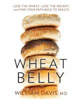 Cover image for Wheat belly [large print] : lose the wheat, lose the weight, and find your path back to health