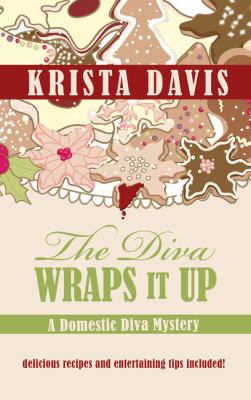 Cover image for The diva wraps it up. bk. 8 [large print] : Domestic diva mystery series