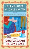 Imagen de portada para The Handsome Man's De Luxe Cafe. bk. 15 [large print] : No. 1 Ladies' Detective Agency series