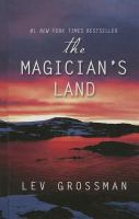 Cover image for The magician's land. bk. 3 [large print] : Magician series
